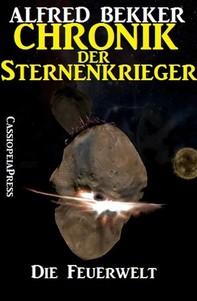Chronik der Sternenkrieger 16 - Die Feuerwelt (Science Fiction Abenteuer) - Librerie.coop