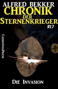 Chronik der Sternenkrieger 17 - Die Invasion (Science Fiction Abenteuer) - Librerie.coop