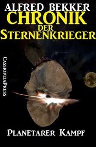 Chronik der Sternenkrieger 18 - Planetarer Kampf (Science Fiction Abenteuer) - Librerie.coop