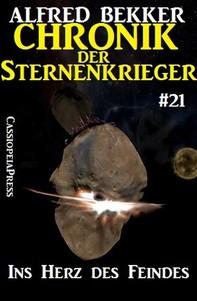 Chronik der Sternenkrieger 21 - Ins Herz des Feindes (Science Fiction Abenteuer) - Librerie.coop