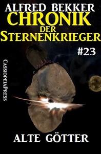 Chronik der Sternenkrieger 23: Alte Götter (Science Fiction Abenteuer) - Librerie.coop