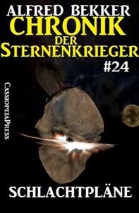 Chronik der Sternenkrieger 24: Schlachtpläne (Science Fiction Abenteuer) - Librerie.coop