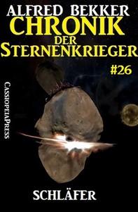 Chronik der Sternenkrieger 26: Schläfer (Science Fiction Abenteuer) - Librerie.coop
