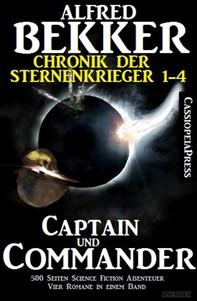 Captain und Commander (Chronik der Sternenkrieger 1-4, Sammelband - 500 Seiten Science Fiction Abenteuer) - Librerie.coop