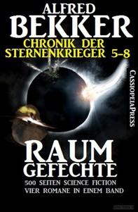 Raumgefechte (Chronik der Sternenkrieger 5-8, Sammelband - 500 Seiten Science Fiction Abenteuer) - Librerie.coop