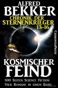 Kosmischer Feind (Chronik der Sternenkrieger 13-16, Sammelband - 500 Seiten Science Fiction Abenteuer) - Librerie.coop