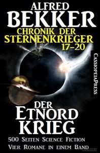 Der Etnord-Krieg (Chronik der Sternenkrieger 17-20, Sammelband - 500 Seiten Science Fiction Abenteuer) - Librerie.coop