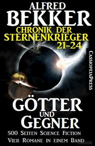 Götter und Gegner (Chronik der Sternenkrieger 21-24, Sammelband, 500 Seiten Science Fiction Abenteuer) - Librerie.coop