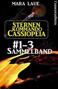 Sternenkommando Cassiopeia, Band 1-3: Sammelband (Science Fiction Abenteuer) - Librerie.coop