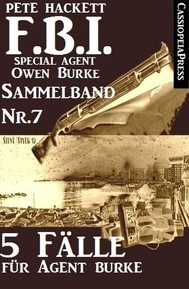 5 Fälle für Agent Burke - Sammelband Nr. 7 (FBI Special Agent) - copertina