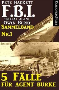 5 Fälle für Agent Burke - Sammelband Nr. 1 (FBI Special Agent) - copertina