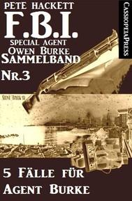 5 Fälle für Agent Burke - Sammelband Nr. 3 (FBI Special Agent) - copertina