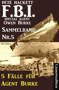 5 Fälle für Agent Burke - Sammelband Nr. 5 (FBI Special Agent) - copertina