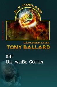 Tony Ballard # 31: Die weiße Göttin - Librerie.coop