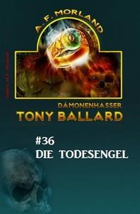 Tony Ballard #36: Tony Ballard und die Todesengel - Librerie.coop