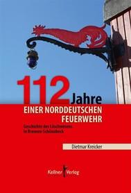 112 Jahre einer norddeutschen Feuerwehr - copertina