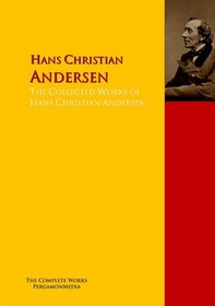 The Collected Works of Hans Christian Andersen - Librerie.coop