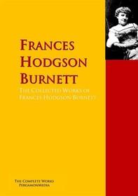 The Collected Works of Frances Hodgson Burnett - Librerie.coop