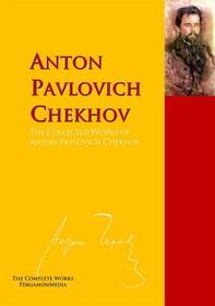 The Collected Works of Anton Pavlovich Chekhov - Librerie.coop