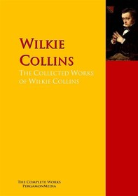The Collected Works of Wilkie Collins - Librerie.coop