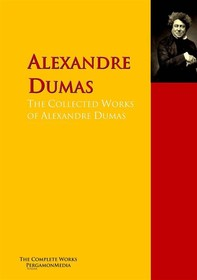 The Collected Works of Alexandre Dumas - Librerie.coop