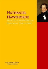 The Collected Works of Nathaniel Hawthorne - Librerie.coop