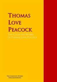 The Collected Works of Thomas Love Peacock - Librerie.coop