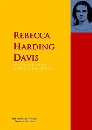 The Collected Works of Rebecca Harding Davis - copertina