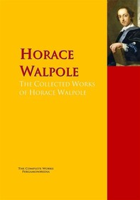 The Collected Works of Horace Walpole - Librerie.coop