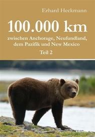 100.000 km zwischen Anchorage, Neufundland, dem Pazifik und New Mexico - Teil 2 - copertina