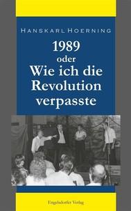 1989 oder Wie ich die Revolution verpasste - copertina