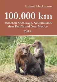100.000 km zwischen Anchorage, Neufundland, dem Pazifik und New Mexico - Teil 4 - copertina