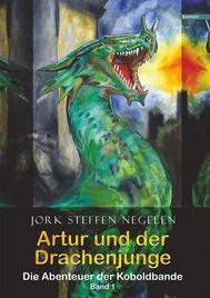 Artur und der Drachenjunge: Die Abenteuer der Koboldbande (Band 1) - copertina