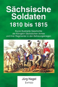 Sächsische Soldaten 1810 bis 1815 - Librerie.coop