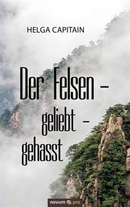 Der Felsen - geliebt - gehasst - copertina