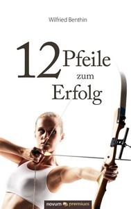 12 Pfeile zum Erfolg - copertina
