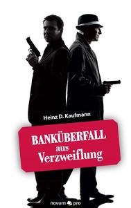 Banküberfall aus Verzweiflung - copertina