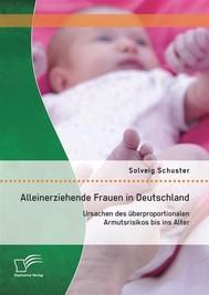 Alleinerziehende Frauen in Deutschland: Ursachen des überproportionalen Armutsrisikos bis ins Alter - copertina