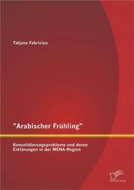 """""""Arabischer Frühling"""": Konsolidierungsprobleme und deren Erklärungen in der MENA-Region - copertina"""