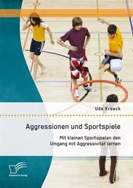 Aggressionen und Sportspiele: Mit kleinen Sportspielen den Umgang mit Aggressivität lernen - copertina