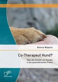 Co-Therapeut Hund? Über den Einsatz von Hunden in der psychiatrischen Praxis - copertina