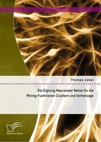 Die Eignung Neuronaler Netze für die Mining-Funktionen Clustern und Vorhersage - Librerie.coop