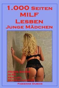1.000 Seiten - MILF, Lesben, junge Mädchen - copertina