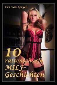 10 rattenscharfe MILF-Geschichten - Librerie.coop