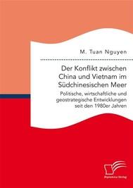 Der Konflikt zwischen China und Vietnam im Südchinesischen Meer: Politische, wirtschaftliche und geostrategische Entwicklungen seit den 1980er Jahren - copertina
