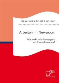 Arbeiten im Newsroom: Wie wirkt sich Konvergenz auf Journalisten aus? - copertina