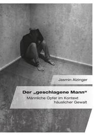 """Der """"geschlagene Mann"""". Männliche Opfer im Kontext häuslicher Gewalt - copertina"""