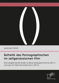 Ästhetik des Pornographischen im zeitgenössischen Film. Eine vergleichende Studie zu Steve McQueens Shame (2011) und Lars von Triers Nymph()maniac (2013) - copertina