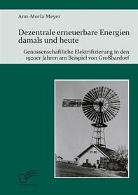 Dezentrale erneuerbare Energien damals und heute. Genossenschaftliche Elektrifizierung in den 1920er Jahren am Beispiel von Großbardorf - Librerie.coop