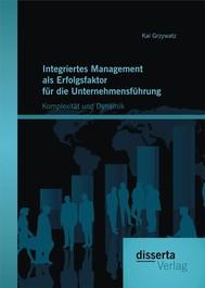 Integriertes Management als Erfolgsfaktor für die Unternehmensführung: Komplexität und Dynamik - copertina